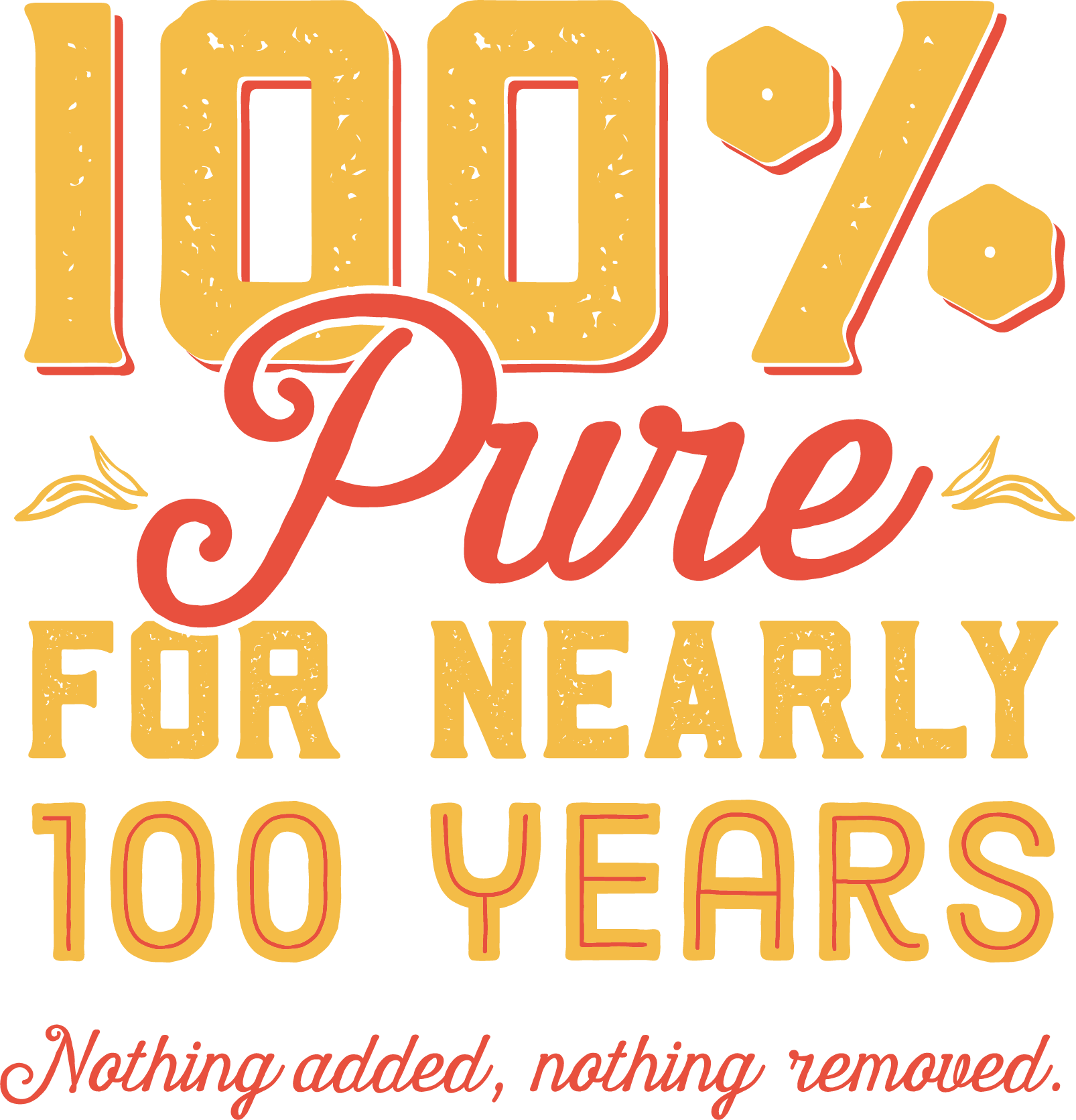100 percent pure for nearly 100 years